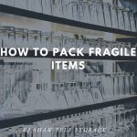 Self Storage Curl Curl: How to Pack Fragile Items | EJ Shaw Self Storage