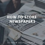 Self Storage Manly: How to Store Newspapers | EJ Shaw Self Storage